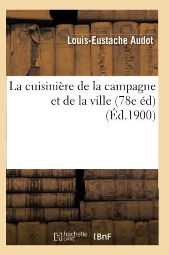 La Cuisiniere Campagne 78e Ed Ed 1900: Audot L. E.