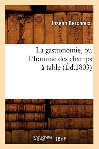 La gastronomie, ou L'homme des champs à: Joseph Berchoux