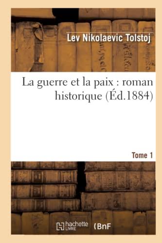 9782012561540: La guerre et la paix : roman historique. Tome 1 (Éd.1884)