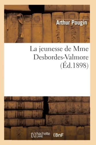 9782012561717: La Jeunesse de Mme Desbordes-Valmore (Ed.1898) (French Edition)