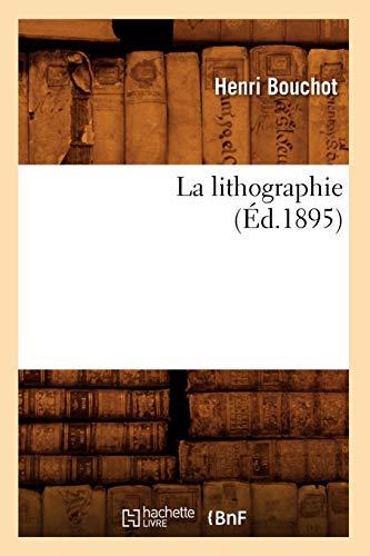 9782012561946: La lithographie (Éd.1895)