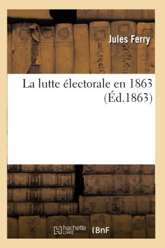 9782012562080: La Lutte Electorale En 1863 (Ed.1863) (Sciences Sociales) (French Edition)