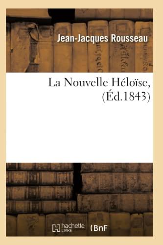 La Nouvelle Heloise, (Ed.1843): Jean Jacques Rousseau