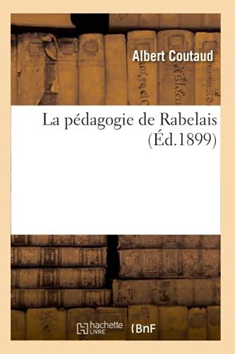 La Pedagogie de Rabelais (Ed.1899): Coutaud a.