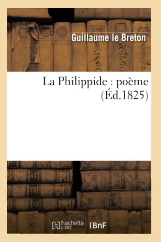 9782012563001: La Philippide: Poeme (Ed.1825) (Histoire) (French Edition)