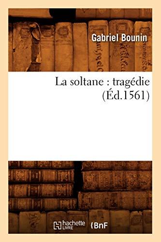 La Soltane: Tragedie (Litterature) (French Edition): Gabriel Bounin