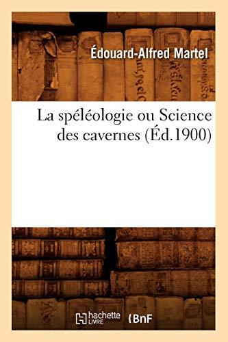 9782012564152: La sp�l�ologie ou Science des cavernes (�d.1900)
