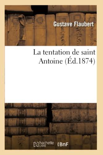 La Tentation de Saint Antoine: Gustave Flaubert