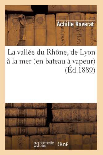 La Vallee Du Rhone de Lyon a