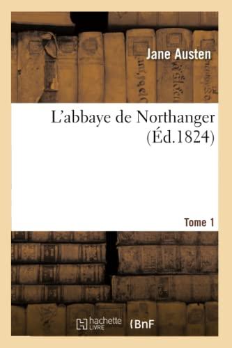Landapos;Abbaye de Northanger. Tome 1 (Ed.1824): Austen, Jane