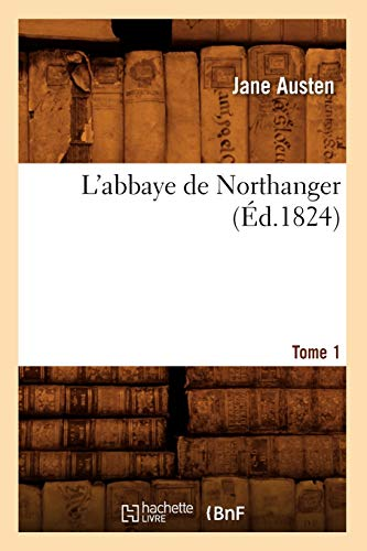 9782012565166: L'Abbaye de Northanger. Tome 1 (Ed.1824) (Litterature) (French Edition)