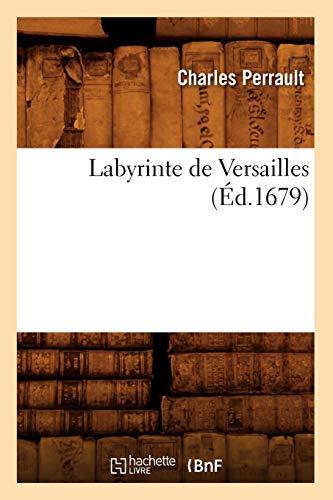 Labyrinte de Versailles (Ed.1679): Perrault, Charles