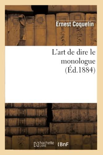 L'art de dire le monologue (Éd.1884): Ernest Coquelin