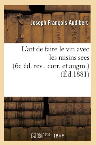 L'art de faire le vin avec les: Joseph François Audibert