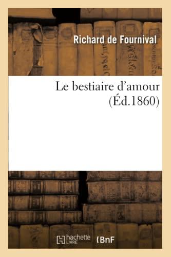 Le bestiaire d'amour (Éd.1860): Richard Fournival (de)