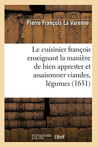 9782012567931: Le cuisinier fran�ois enseignant la mani�re de bien apprester et assaisonner viandes, l�gumes (1651)
