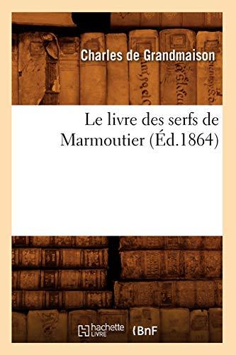 9782012569287: Le livre des serfs de Marmoutier (�d.1864)