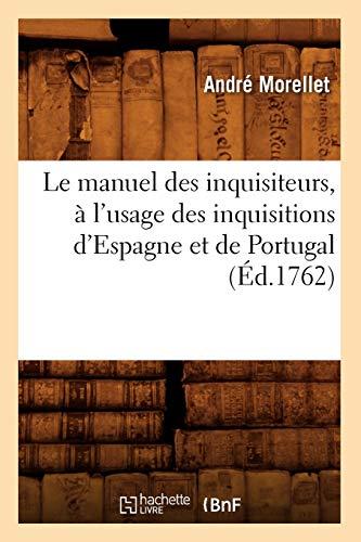 9782012569522: Le Manuel Des Inquisiteurs, A L'Usage Des Inquisitions D'Espagne Et de Portugal, (Ed.1762) (Sciences Sociales) (French Edition)