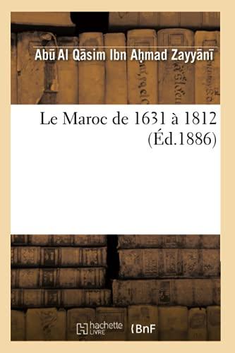Le Maroc de 1631 à 1812 (Éd.1886): Abu Al Qasim