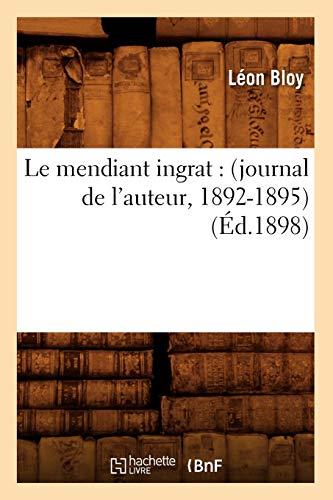 9782012569737: Le mendiant ingrat : (journal de l'auteur, 1892-1895) (�d.1898)