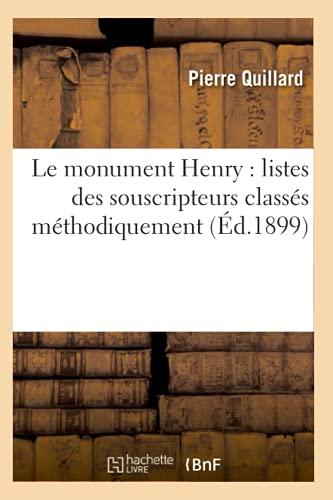 9782012569966: Le Monument Henry: Listes Des Souscripteurs Classes Methodiquement (Ed.1899) (Litterature) (French Edition)