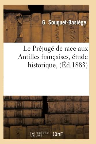 9782012570757: Le Préjugé de race aux Antilles françaises, étude historique, (Éd.1883)