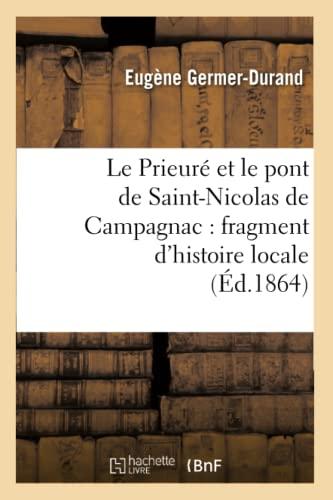 9782012570818: Le Prieuré et le pont de Saint-Nicolas de Campagnac : fragment d'histoire locale (Éd.1864)