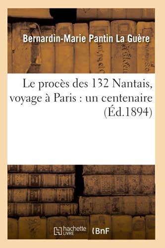 Le Proces Des 132 Nantais, Voyage a Paris: Un Centenaire (Ed.1894): Pantin La Guere B. M.