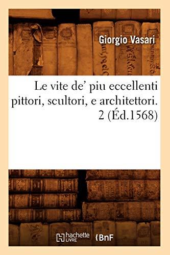 Le Vite de Piu Eccellenti Pittori, Scultori, E Architettori. 2 (Ed.1568): Giorgio Vasari