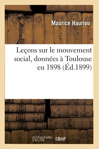 9782012572508: Leçons sur le mouvement social, données à Toulouse en 1898 (Éd.1899)