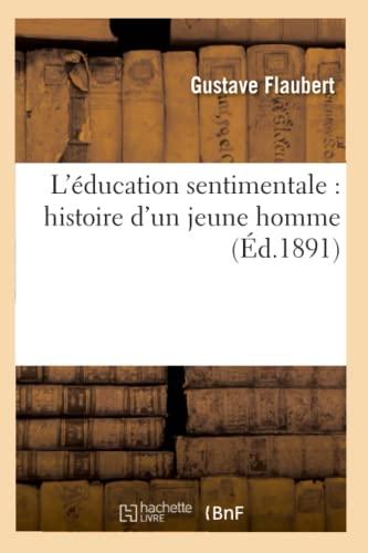 9782012572638: L'Education Sentimentale: Histoire D'Un Jeune Homme (Ed.1891) (Litterature) (French Edition)