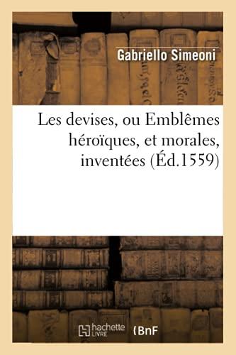 Les Devises Ou Emblemes Heroiques Ed 1559