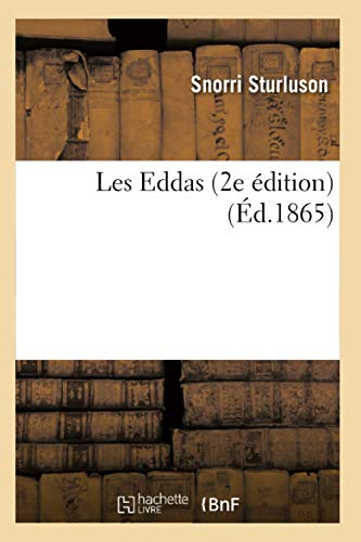 9782012575264: Les Eddas (2e Edition) (Ed.1865) (Litterature) (French Edition)
