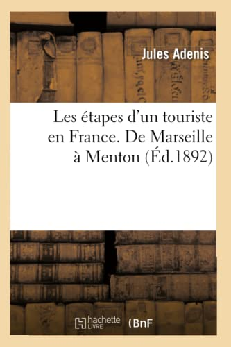 Les Etapes DUn Touriste En France. de Marseille a Menton (Ed.1892): Jules Adenis