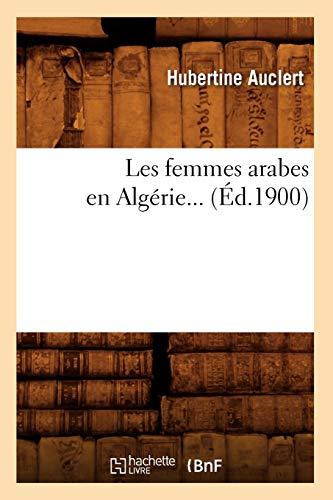 9782012575790: Les Femmes Arabes En Algerie... (Histoire) (French Edition)