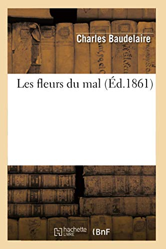 9782012575950: Les fleurs du mal (Éd.1861) (Littérature)