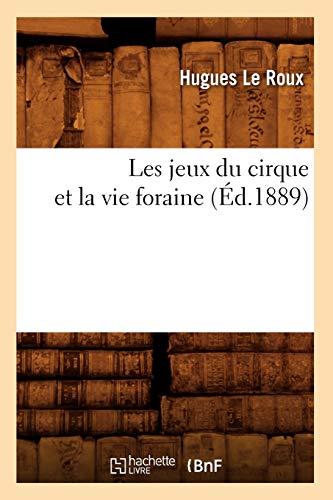 9782012576957: Les jeux du cirque et la vie foraine (�d.1889)