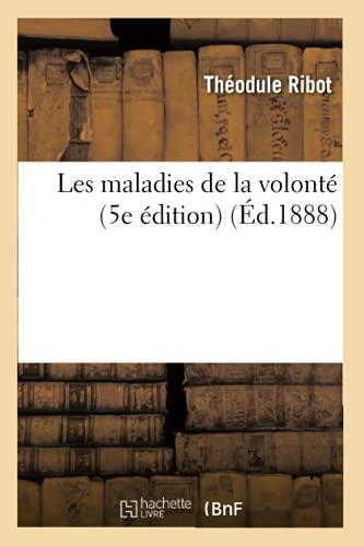 9782012577329: Les Maladies de La Volonte (5e Edition) (Ed.1888) (Philosophie) (French Edition)