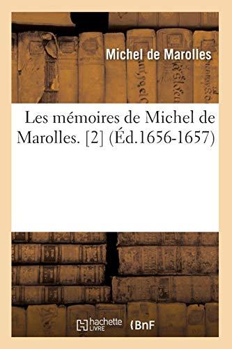 Les Memoires de Michel de Marolles. 2 (Ed.1656-1657): Michel de Marolles