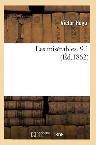 Les Miserables. 9.1 (Ed.1862) (Paperback): Victor Hugo