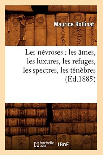 9782012578234: Les Nevroses: Les Ames, Les Luxures, Les Refuges, Les Spectres, Les Tenebres (Litterature) (French Edition)