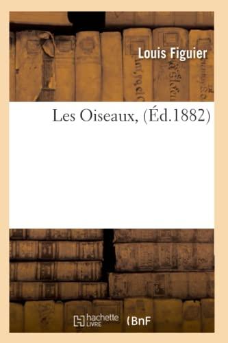 9782012578630: Les Oiseaux, (Ed.1882) (Sciences)
