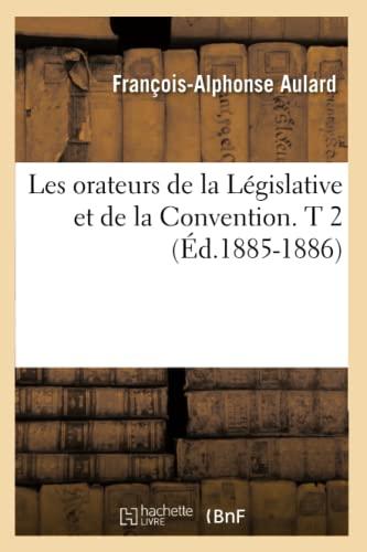 9782012578692: Les Orateurs de La Legislative Et de La Convention. T 2 (Ed.1885-1886) (Histoire) (French Edition)