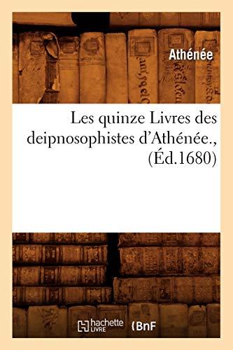 9782012579866: Les Quinze Livres Des Deipnosophistes D'Athenee., (Litterature) (French Edition)