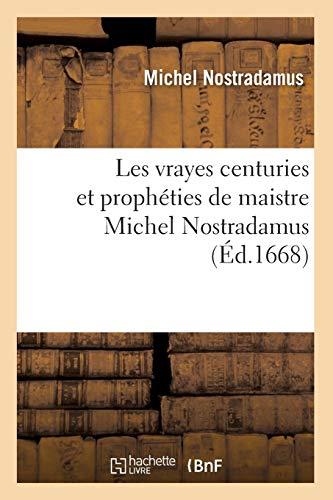 9782012581333: Les vrayes centuries et prophéties de maistre Michel Nostradamus , (Éd.1668)