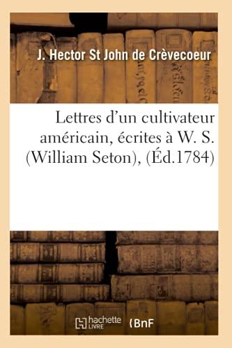 9782012582101: Lettres D'Un Cultivateur Americain, Ecrites A W. S. (William Seton), (Histoire)