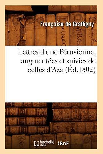 9782012582170: Lettres D'Une Peruvienne, Augmentees Et Suivies de Celles D'Aza (Litterature) (French Edition)