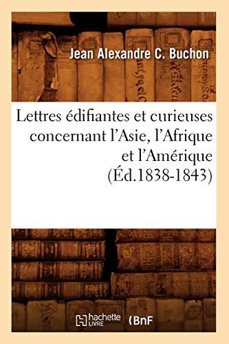 9782012582194: Lettres édifiantes et curieuses concernant l'Asie, l'Afrique et l'Amérique (Éd.1838-1843)