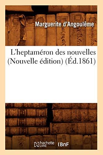9782012582750: L'Heptameron Des Nouvelles (Nouvelle Edition) (Ed.1861) (French Edition)