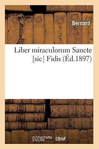 Liber Miraculorum Sancte [Sic] Fidis (Ed.1897) (Paperback: Bernard